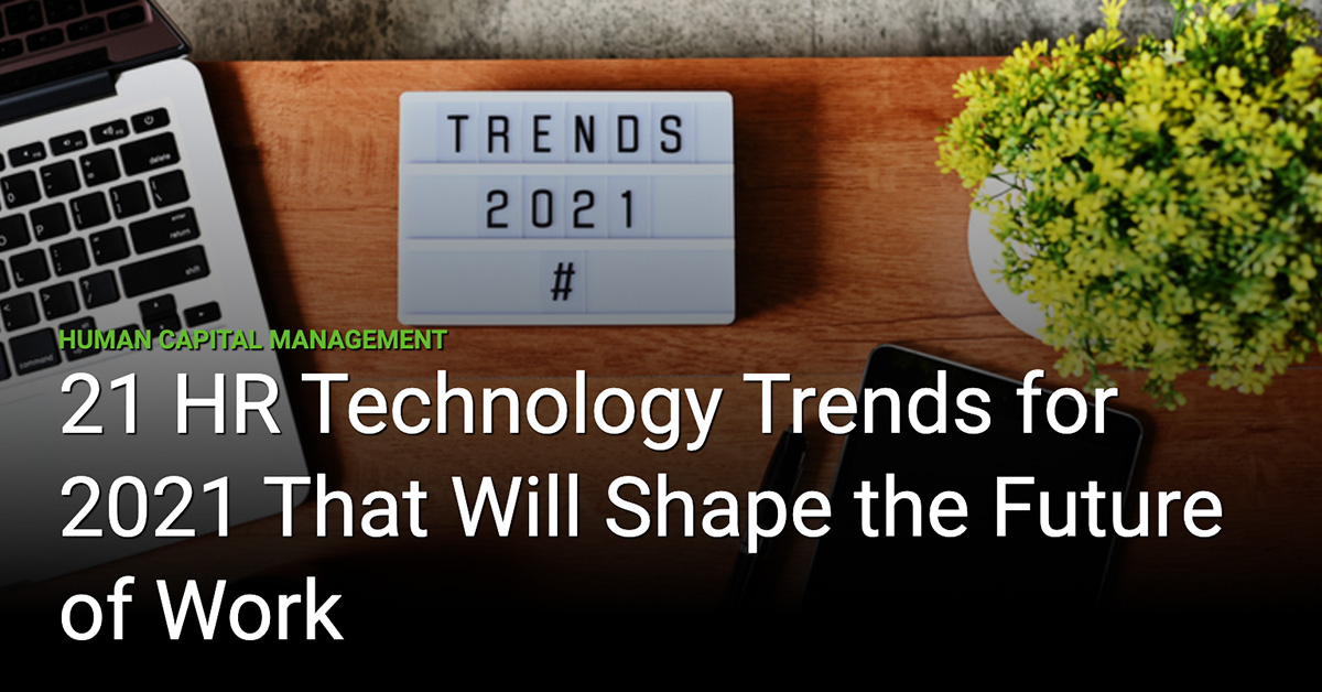 21 HR Technology Trends for 2021 That Will Shape the Future of Work