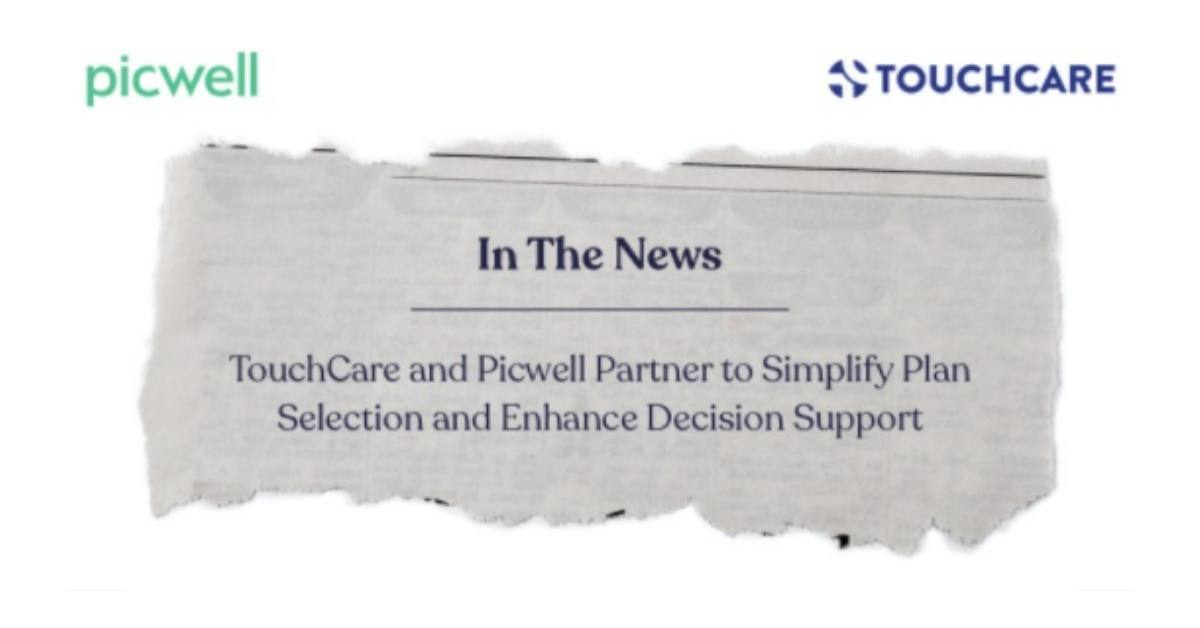 TouchCare and Picwell Partner to Simplify Plan Selection and Enhance Decision Support